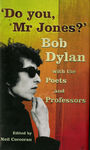 Do You, Mr Jones? : Bob Dylan with the Poets and Professors