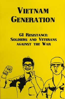 GI Resistance: Soldiers and Veterans Against the War