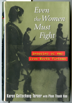 Even the Women Must Fight: Memories of War from North Vietnam