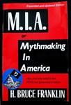 M.I.A., or, mythmaking in America. by H. Bruce Franklin