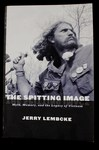 The spitting image : myth, memory, and the legacy of Vietnam.